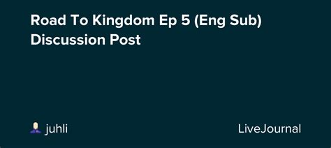 Road To Kingdom Ep 5 (Eng Sub) Discussion Post